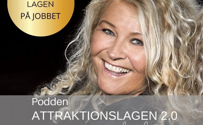 #165 Attraktionslagen på jobbet – Veckans gäst Johanna Nilsson